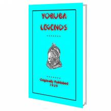 Yoruba Legends - 40 legends and myths from West Africa