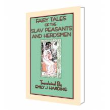 FAIRY TALES OF THE SLAV PEASANTS AND HERDSMEN - 20 Slav Folk and Fairy Tales