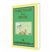 FAIRY TALES FROM BRAZIL - 18 folk and fairy tales from the land of the 2016 Olympics