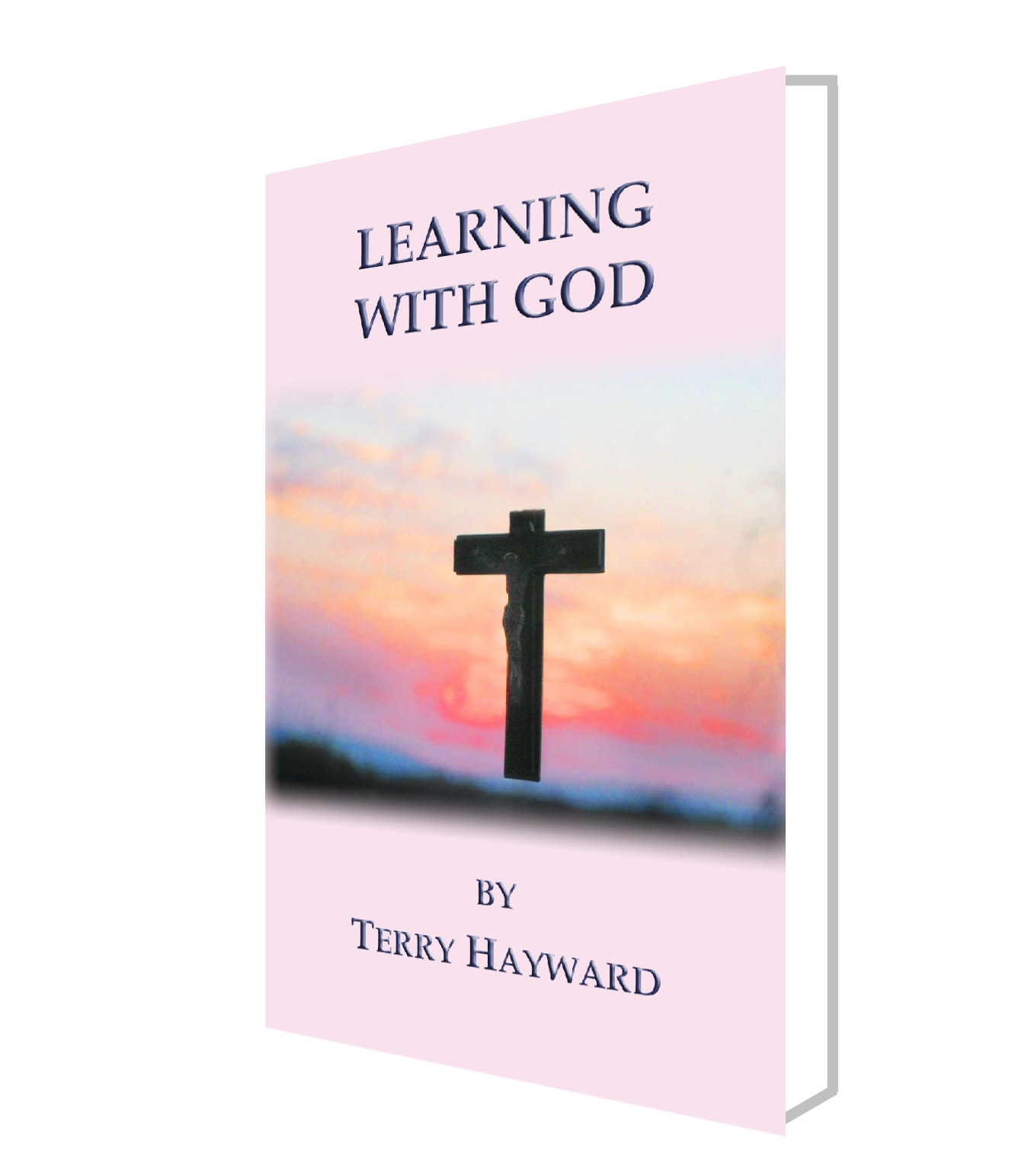 LEARNING WITH GOD - Book 3 in the .....With God Series