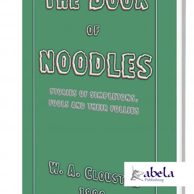 The Book of Noodles - Stories of Simpletons, Fools and their Follies