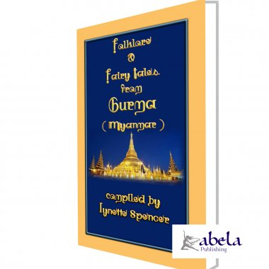 FOLKLORE AND FAIRY TALES FROM BURMA - 21 folk and fairy tales from ancient Myanmar