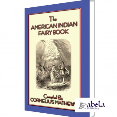 THE AMERICAN INDIAN FAIRY BOOK - 26 Native American tales and legends