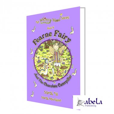 FEARNE FAIRY AND THE CHOCOLATE CATERPILLAR - Book 9 in the Whimsy Wood Series - PRE-ORDER NOW!
