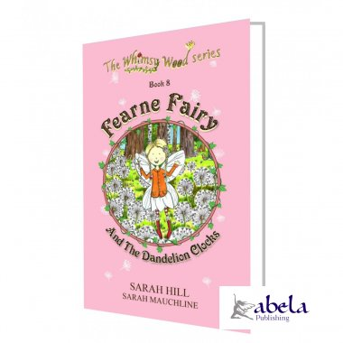 FEARNE FAIRY AND THE DANDELION CLOCKS | Sarah Hill | Abela Publishing | Book 8 in the Whimsy Wood series