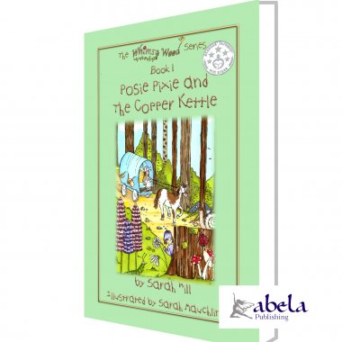 Posie Pixie and the Copper Kettle - Book 1 | Sarah Hill | Abela Publishing