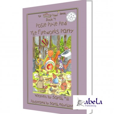 POSIE PIXIE AND THE FIREWORKS PARTY | Sarah Hill | Abela Publishing | Book 4 in the Whimsy Wood Series