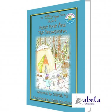 POSIE PIXIE and THE SNOWSTORM - book 6 in the Whimsy Wood Series (Paperback)