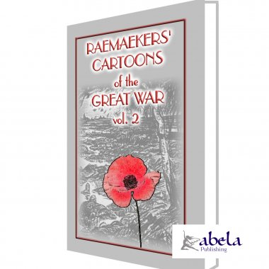 RAEMAEKERS CARTOONS OF THE GREAT WAR vol. 2