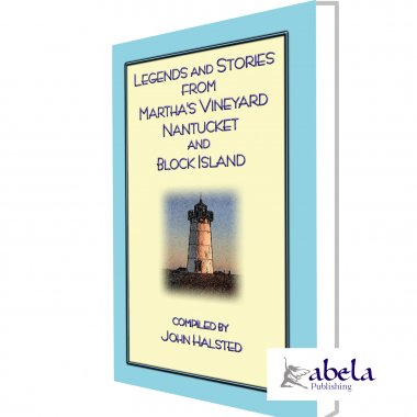 LEGENDS and STORIES from MARTHA'S VINEYARD, NANTUCKET and BLOCK ISLAND