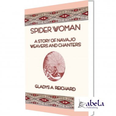 Spider Woman - A Story of Navajo Weavers and Chanters