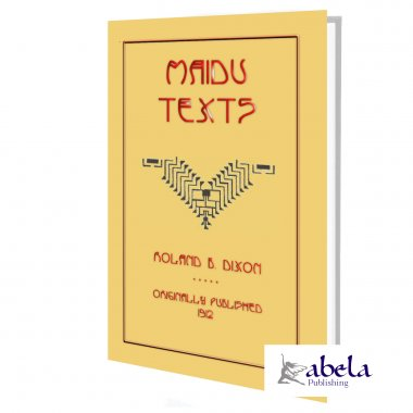 Maidu Texts (and Folklore) ebook - 18 Maidu myths and legends