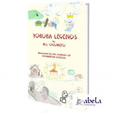 Yoruba Legends - Illustrated Edition - 40 West African Yoruba Legends