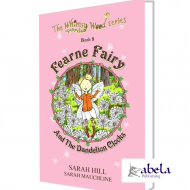 Fearne Fairy and the Dandelion Clocks | Sarah Hill | Abela Publishing
