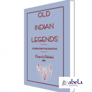 Old Indian Legends - Stories from the Dakotas ebook